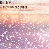 A Snowing December by Burl Ives