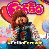#Fofão Forever de Fofão