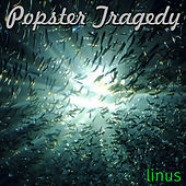 Popster Tragedy by Linus