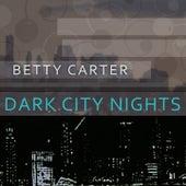 Dark City Nights von Betty Carter