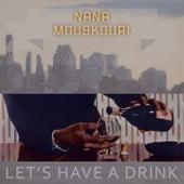 Lets Have A Drink von Nana Mouskouri