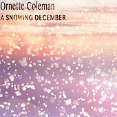 A Snowing December by Ornette Coleman