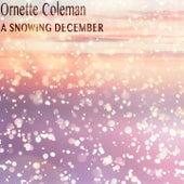 A Snowing December von Ornette Coleman