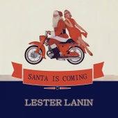 Santa Is Coming von Lester Lanin
