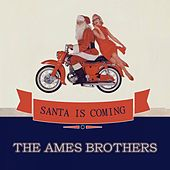 Santa Is Coming de The Ames Brothers