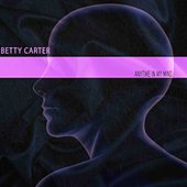 Anytime in My Mind by Betty Carter