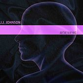 Anytime in My Mind by J.J. Johnson