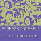 Express Yourself by Toots Thielemans