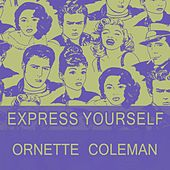Express Yourself by Ornette Coleman