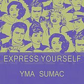Express Yourself von Yma Sumac