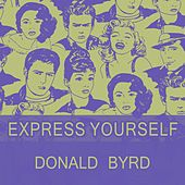Express Yourself by Donald Byrd