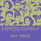 Express Yourself von Ray Price