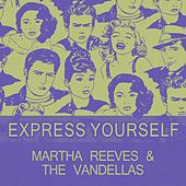 Express Yourself von Martha and the Vandellas