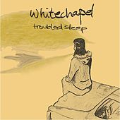 Troubled Sleep by Whitechapel