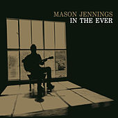 In The Ever by Mason Jennings