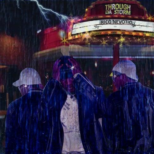 Through Da Storm by Rico Nevotion
