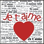 Je t'aime, I Love You, Ich liebe dich by Various Artists