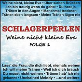 Schlagerperlen - Weine nicht kleine Eva, Folge 1 von Various Artists