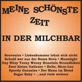 Meine schönste Zeit - In der Milchbar von Various Artists