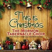 This Is Christmas (The Mormon Tabernacle Choir Performing Timeless Christmas Songs) von The Mormon Tabernacle Choir