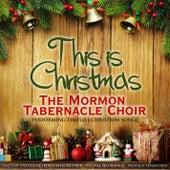 This Is Christmas (The Mormon Tabernacle Choir Performing Timeless Christmas Songs) de The Mormon Tabernacle Choir
