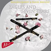 Eagls and Seven Tears by Bassano Quartet