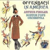 Offenbach in America von Boston Pops Orchestra