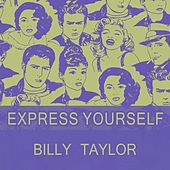 Express Yourself by Billy Taylor