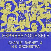 Express Yourself de Charlie Barnet & His Orchestra