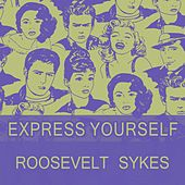Express Yourself by Roosevelt Sykes