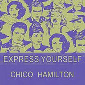 Express Yourself by Chico Hamilton