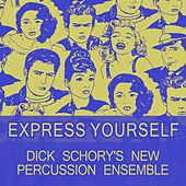 Express Yourself von Dick Schory'S New Percussion Ensemble