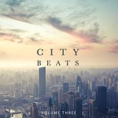 City Beats, Vol. 3 (Amazing Chilled Electronic Music) by Various Artists