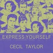 Express Yourself von Cecil Taylor