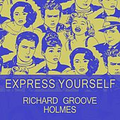 Express Yourself de Richard Groove Holmes