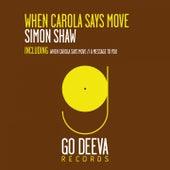 When Carola Says Move von Simon Shaw