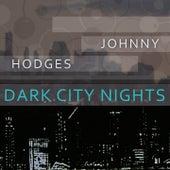 Dark City Nights von Johnny Hodges