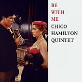 Be With Me by Chico Hamilton