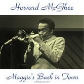 Maggie's Back in Town!! (Remastered 2015) de Howard Mcghee