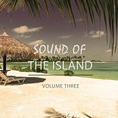 Sound Of The Island - Magic Chill Out, Vol. 3 (Finest Beach Bar & Lounge Music) by Various Artists
