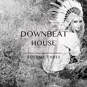 Downbeat House, Vol. 3 (Finest Smooth Electronic Beats) by Various Artists