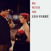 Be With Me de Leo Ferre
