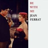 Be With Me de Jean Ferrat