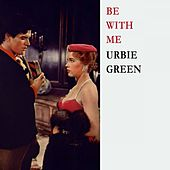 Be With Me di Urbie Green
