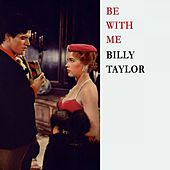 Be With Me by Billy Taylor