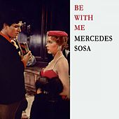 Be With Me by Mercedes Sosa