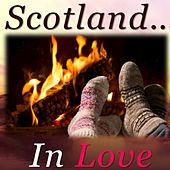 Scotland... In Love by Various Artists