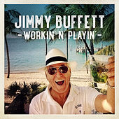 Workin' 'n' Playin' - Single von Jimmy Buffett