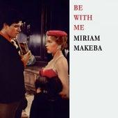 Be With Me de Miriam Makeba