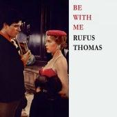 Be With Me von Rufus Thomas